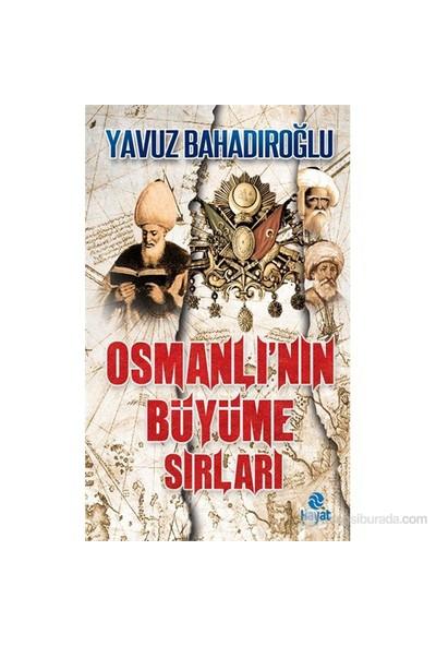 Osmanlı'Nın Büyüme Sırları-Yavuz Bahadıroğlu