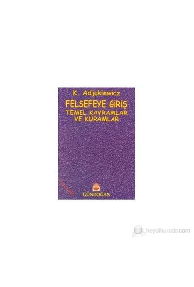 Felsefeye Giriş Temel Kavramlar Ve Kuramlar-Kazimierz Ajdukiewicz