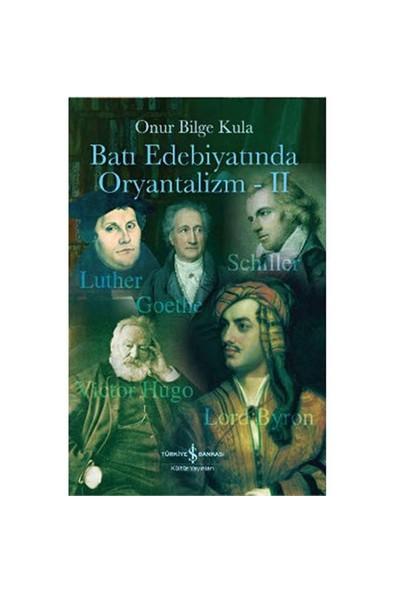 Batı Edebiyatında Oryantalizm II - Onur Bilge Kula