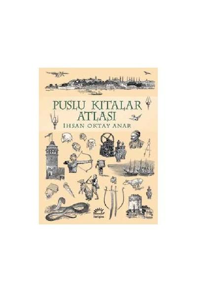 Puslu Kıtalar Atlası (Ciltli Özel Baskı) - İhsan Oktay Anar