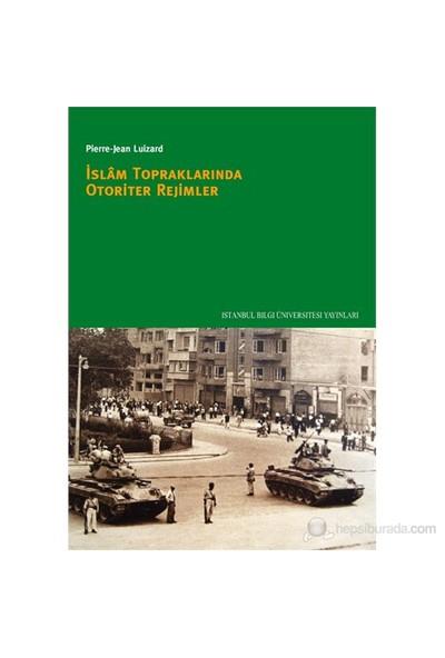İslam Topraklarında Otoriter Rejimler-Pierre-Jean Luizard