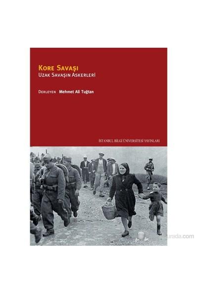 Kore Savaşı Uzak Savaşın Askerleri-Mehmet Ali Tuğtan