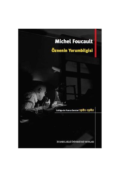 Öznenin Yorumbilgisi: College De France Dersleri (1981-1982)-Michel Foucault