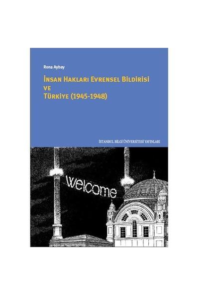 İnsan Hakları Evrensel Bildirisi Ve Türkiye (1945-1948)-Rona Aybay