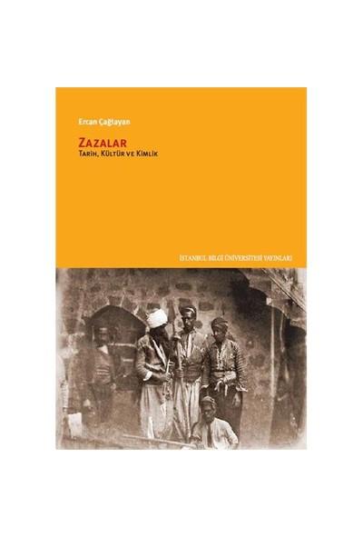 Zazalar: Tarih, Kültür Ve Kimlik - Ercan Çağlayan
