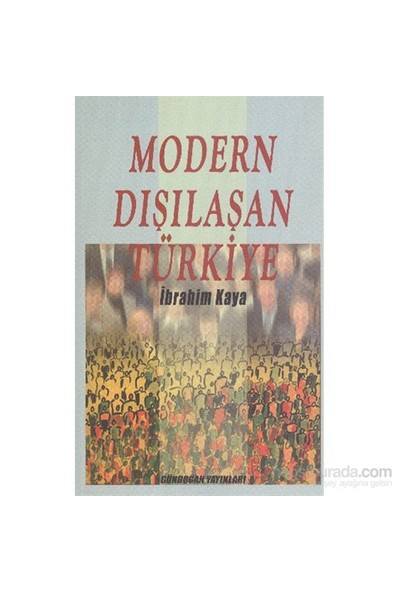Modern Dışılaşan Türkiye-İbrahim Kaya