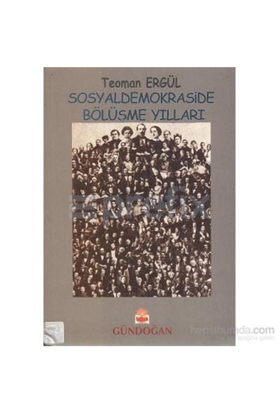Sosyaldemokraside Bölüşme Yılları (1986 - 1991) Cilt: 2-Teoman Ergül