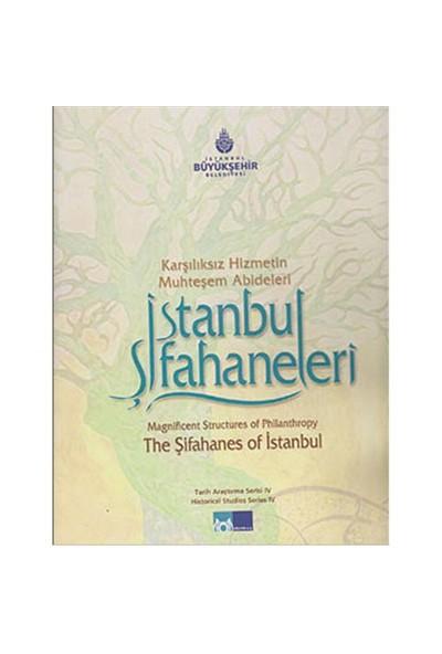 Karşılıksız Hizmetin Muhteşem Abideleri İstanbul Şifahaneleri