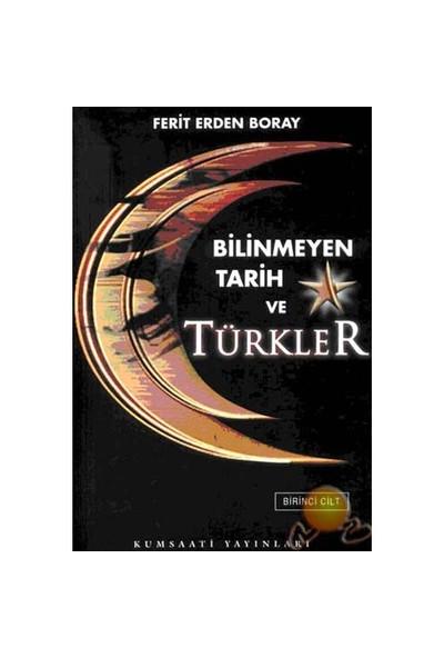Bilinmeyen Tarih Ve Türkler ( 2 Cilt )