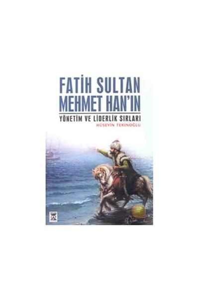 Fatih Sultan Mehmet Han'ın Yönetim Ve Liderlik Sırları