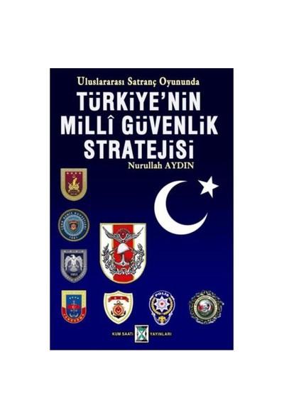 Türkiye'Nin Milli Güvenlik Stratejisi-Nurullah Aydın