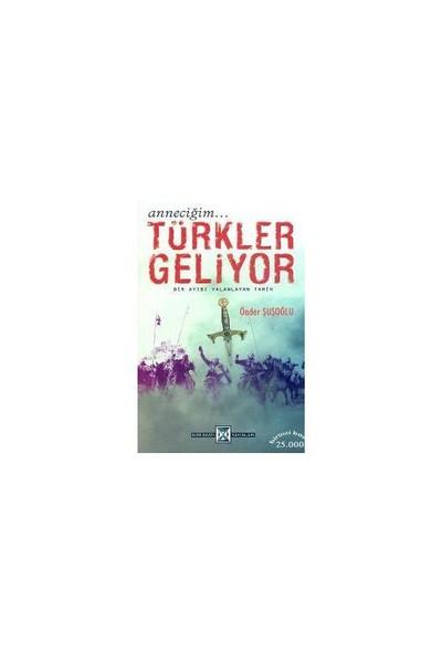 Anneciğim... Türkler Geliyor-Önder Şuşoğlu