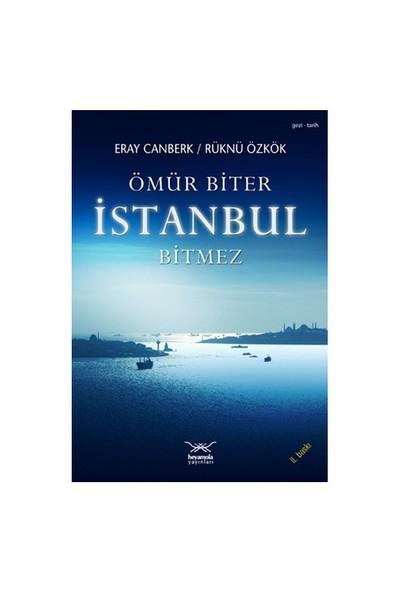 Ömür Biter İstanbul Bitmez - Eray Canberk