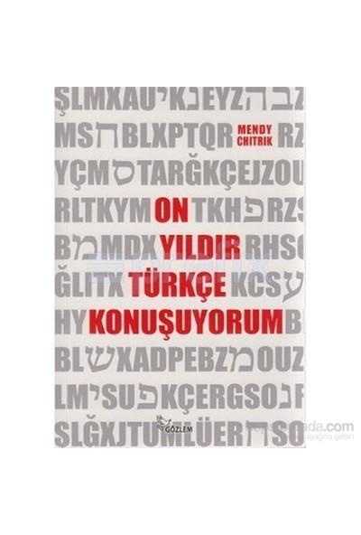 On Yıldır Türkçe Konuşuyorum-Mendy Chitrik