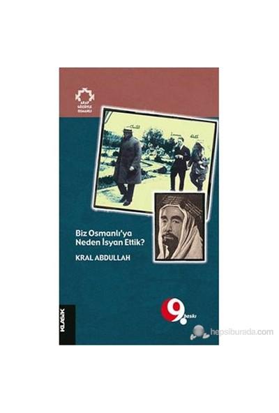 Biz Osmanlı'ya Neden İsyan Ettik? - Kral Abdullah