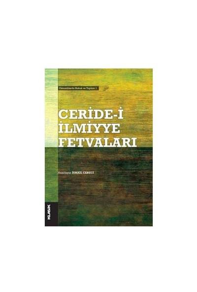 Ceride-i İlmiyye Fetvaları - Osmanlılarda Hukuk ve Toplum 1