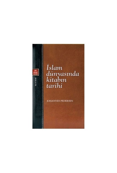 İslam Dünyasında Kitabın Tarihi-Johannes Pedersen