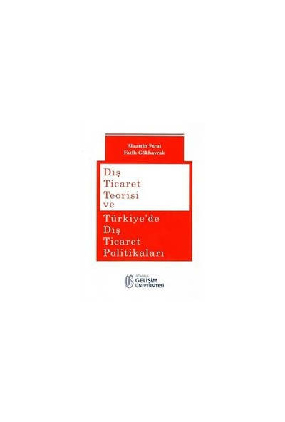 Dış Ticaret Teorisi Ve Türkiye'De Dış Ticaret Politikaları-Fatih Gökbayrak