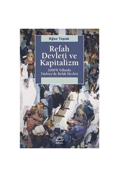 Refah Devleti Ve Kapitalizm-Oğuz Topak