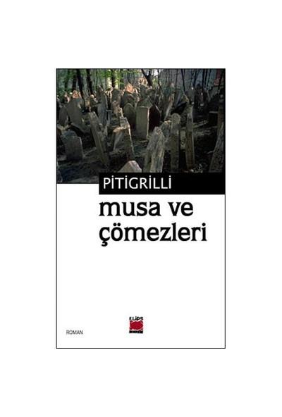 Musa Ve Çömezleri-Pitigrilli