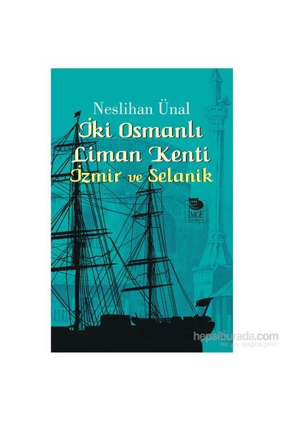 İki Osmanlı Liman Kenti-Neslihan Ünal