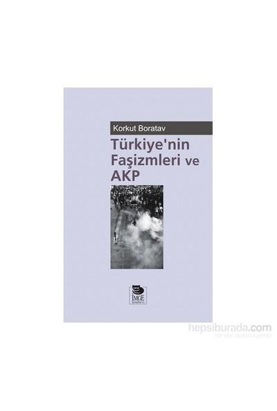 Türkiye'Nin Faşizmleri Ve Akp-Korkut Boratav