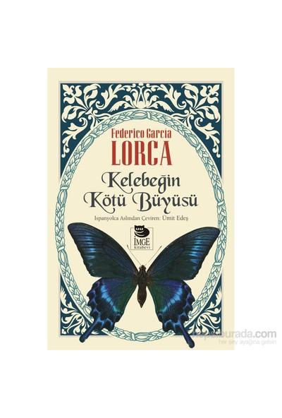Kelebeğin Kötü Büyüsü-Federico Garcia Lorca