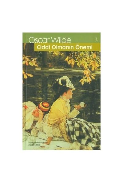 Ciddi Olmanın Önemi-Oscar Wilde