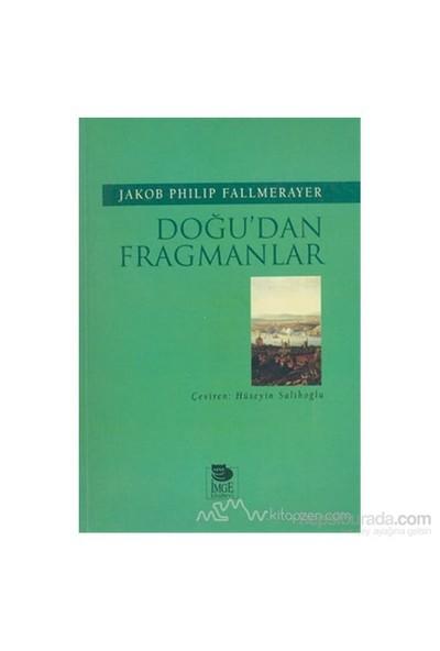Doğu''Dan Fragmanlar-Jakob Philip Fallmerayer