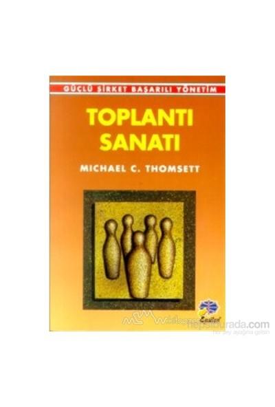 Toplantı Sanatı Güçlü Şirket Başarılı Yönetim-Michael C. Thomsett
