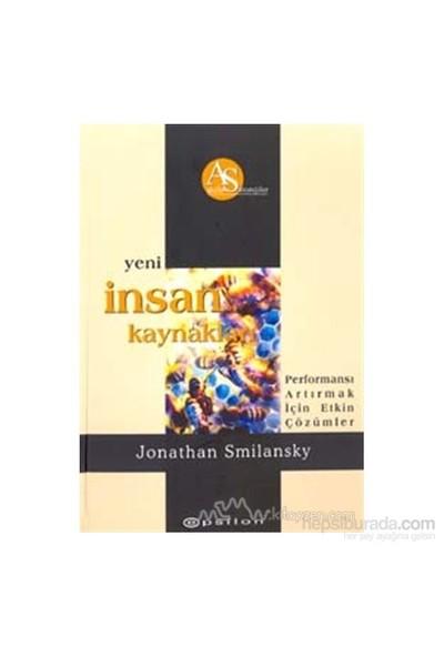 Yeni İnsan Kaynakları Performansı Artırmak İçin Etkin Çözümler (Ciltli)-Jonathan Smilansky