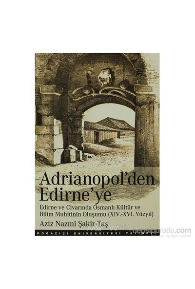 Adrianopol''Den Edirne''Ye-Aziz Nazmi Şakir-Taş