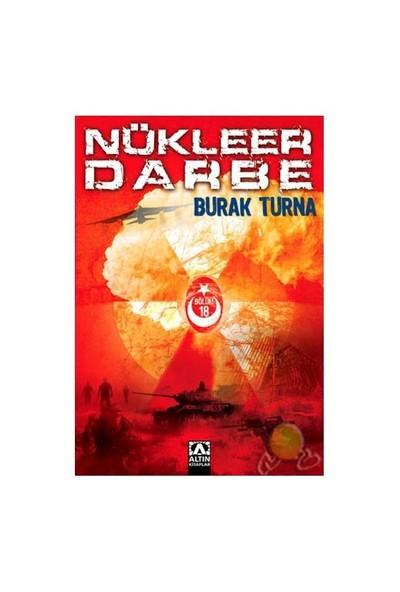 Nükleer Darbe-Burak Turna