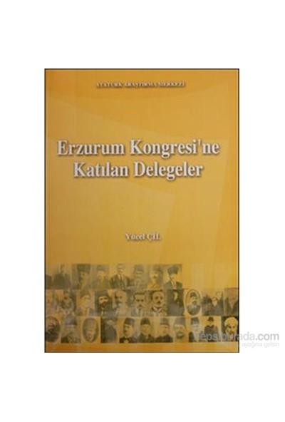 Erzurum Kongresine Katılan Delegeler-Yücel Çil