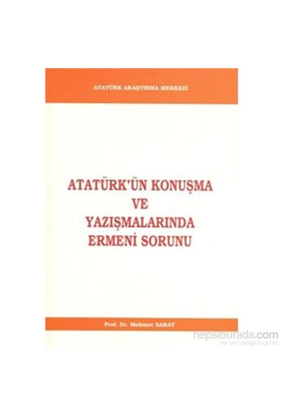 Atatürkün Konuşma Ve Yazışmalarında Ermeni Sorunu