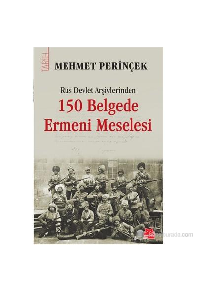 Rus Devlet Arşivlerinden 150 Belgede Ermeni Meselesi-Mehmet Perinçek