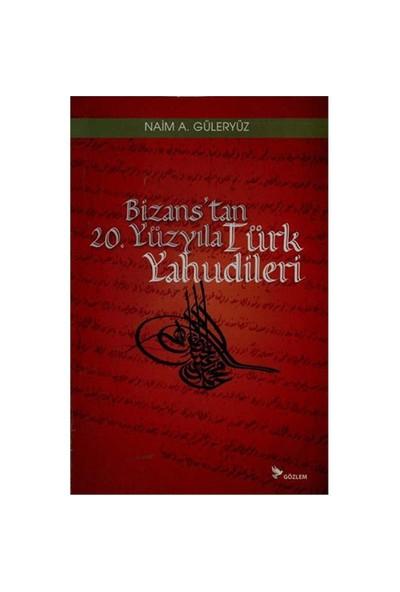 Bizans'Tan 20. Yüzyıla Türk Yahudileri-Naim A. Güleryüz