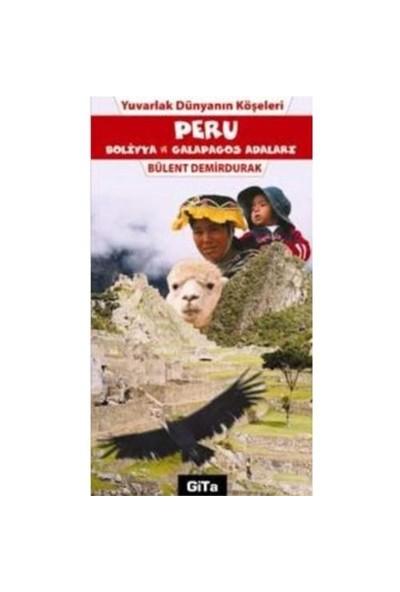 PERU - BOLİVYA VE GALAPAGOS ADALARI Yuvarlak Dünyanın Köşeleri: 4
