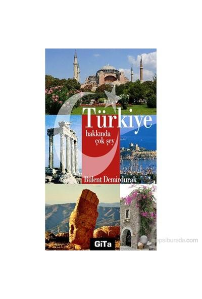 Türkiye Hakkında Çok Şey-Bülent Demirdurak