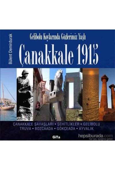 Çanakkale 1915 Gelibolu Koylarında Gözlerimiz Yaşlı