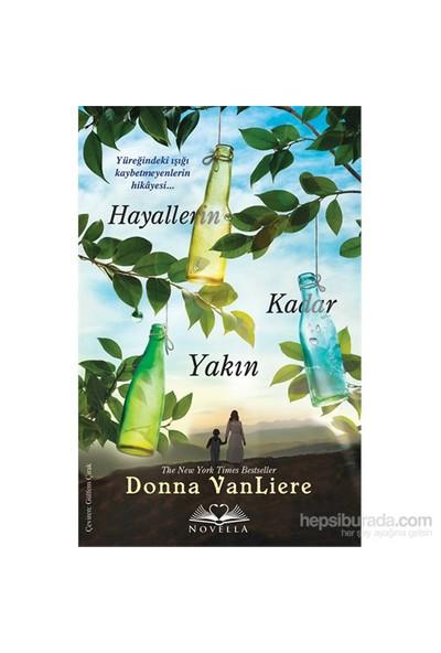 Hayallerin Kadar Yakın-Donna Vanliere