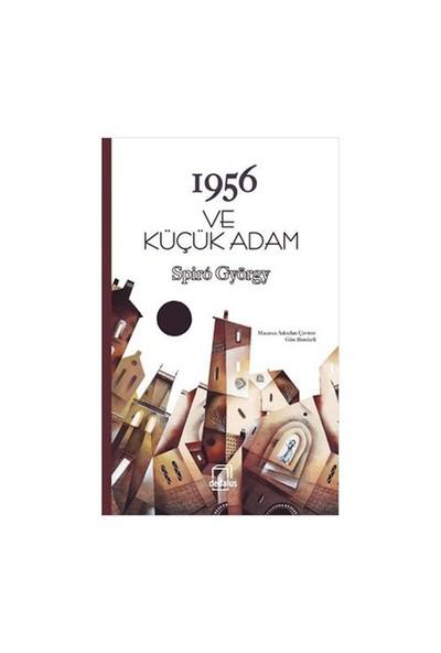 1956 Ve Küçük Adam-Spiro György