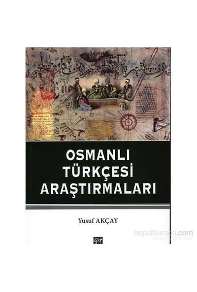 Osmanlı Türkçesi Araştırmaları-Yusuf Akçay