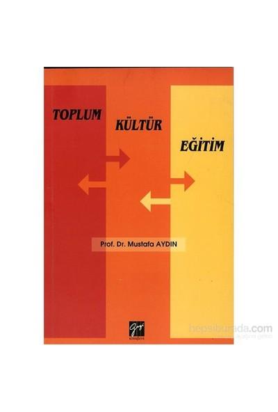 Toplum Kültür Eğitim-Mustafa Aydın