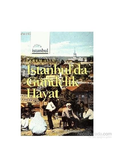 İstanbulda Gündelik Hayat-Ekrem Işın