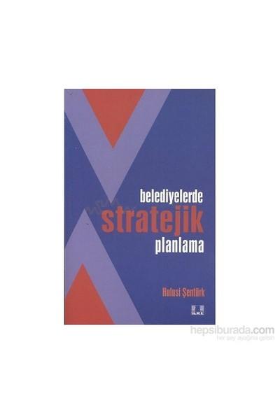 Belediyelerde Stratejik Planlama-Hulusi Şentürk