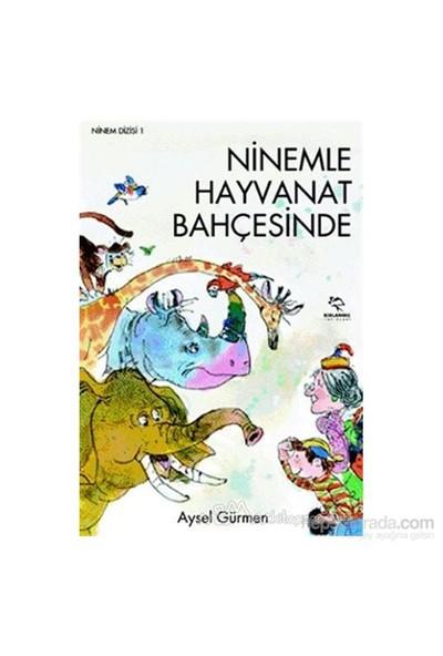 Ninemle Hayvanat Bahçesinde-Aysel Gürmen