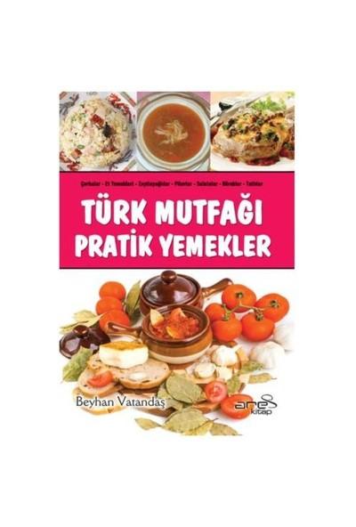 Türk Mutfağı Pratik Yemekler