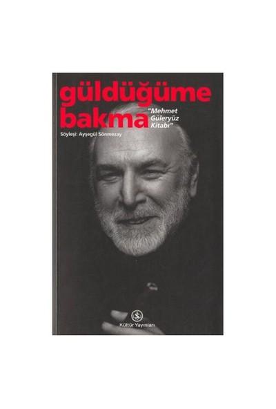 Güldüğüme Bakma / 'Mehmet Güleryüz Kitabı'-Ayşegül Sönmezay