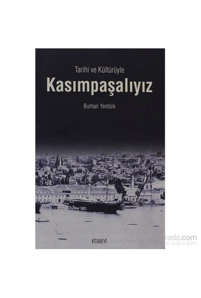 Tarihi Ve Kültürüyle Kasımpaşalıyız-Burhan Yentürk